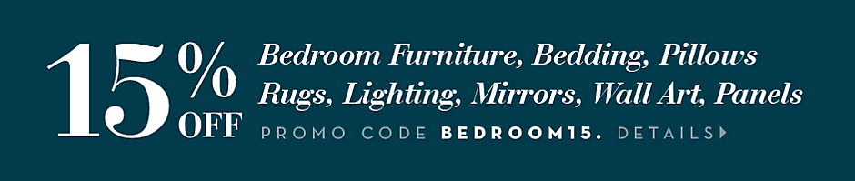 15% off Bedroom purchases, promo code: BEDROOM15