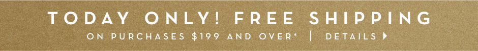 free shipping on order $199 and over, - see details