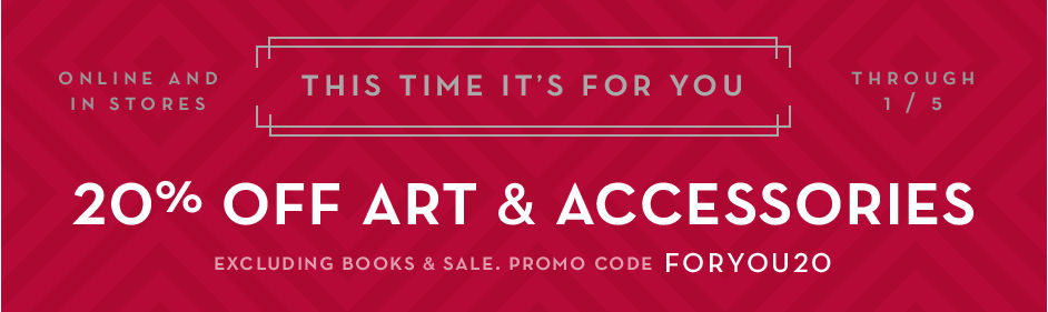 20% off art and accessories, promo code FORYOU20