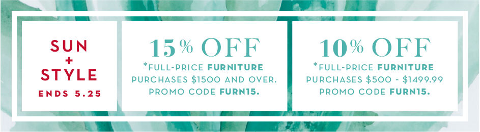 10% off full-price furniture purchases $550 and over. Promo code FURN10. 15% off full-price furniture purchases $1500 and over. Promo code FURN15