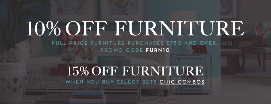 10% off full-price furniture purchases $750 and over, promo code FURN10. 15% off select furniture when you buy the select sets.