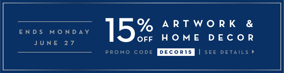 15% off Home Decor + Art. Promo code DECOR15