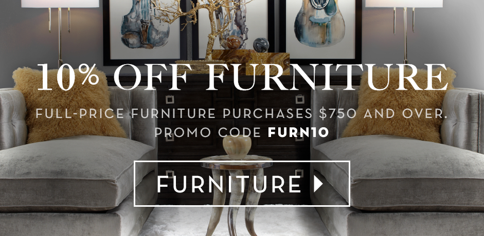 10% off full-price furniture purchases $750 and over, promo code FURN10