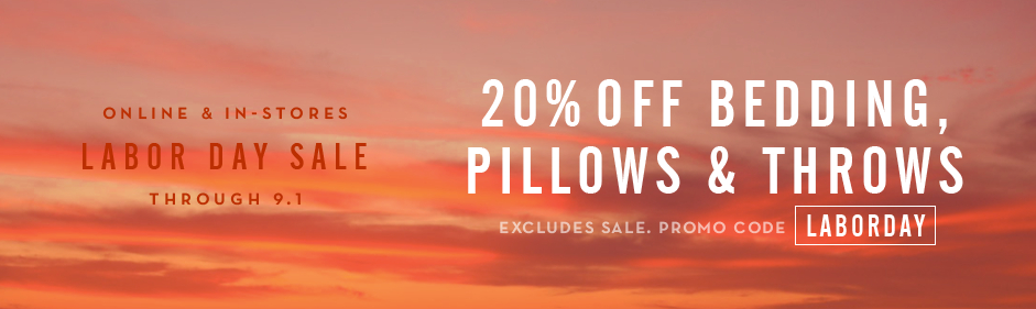 20% off full-price bedding, pillows & throws, promo code LABORDAY