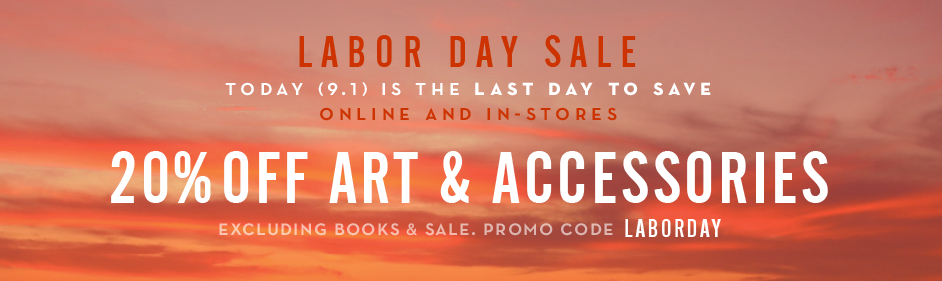Last day sale. Promo code LABORDAY.