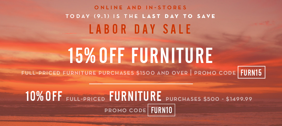 15% off full-price furniture purchases $1500 and over, Promo code FURN15. 10% off full-price furniture purchases $500 - $1499, Promo code FURN10.