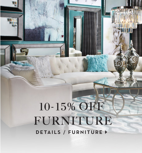 10-15% off furniture, see furniture details