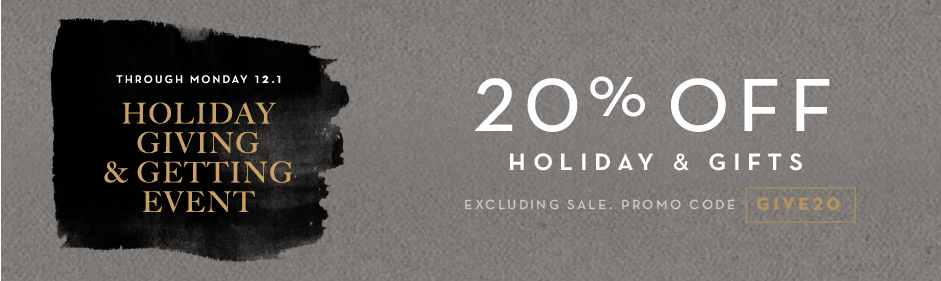 20% of gifts and holiday decor, excluding sale and books. Promo code GIVE20.