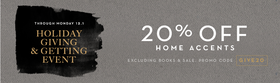 20% off home accessories, excluding sale. Promo code GIVE20.