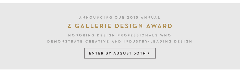 enter for the Z Gallerie design award