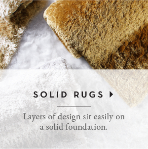 Layers of design sit easily on a solid foundation. SHop SOlid Rugs >