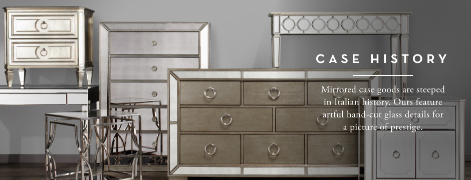 Case History   Mirrored case goods are steeped in Italian history  Ours  feature artfulhand   MIRRORED FURNITURE. Mirrored Furniture   Mirrored Dressers   Tables   Z Gallerie