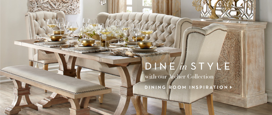 Dine in Style with our Archer Collection. Visit Dining Room Inspiration >