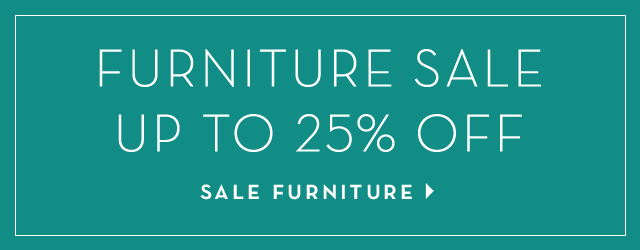 Furniture Sale up to 25% Off. Shop Sale Furniture >