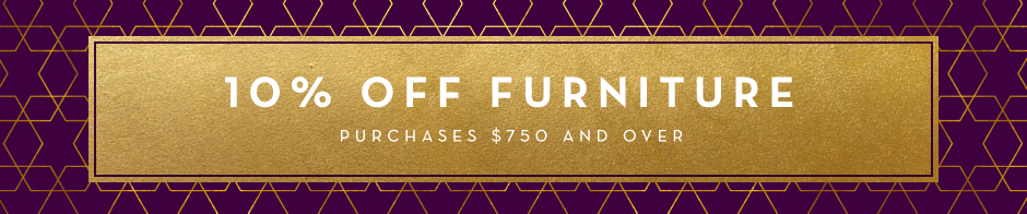 10% off furniture purchases over $750