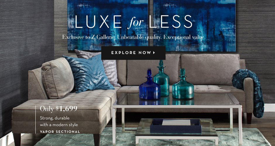 Luxe for Less furniture - Explore Now