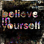 Believe in Yourself - Glass Coat