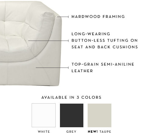 Hardwood Framing. Long-wearing, button-less tuftingon seat and back cushions. Top-grain semi-aniline leather. Available in 3 colors.