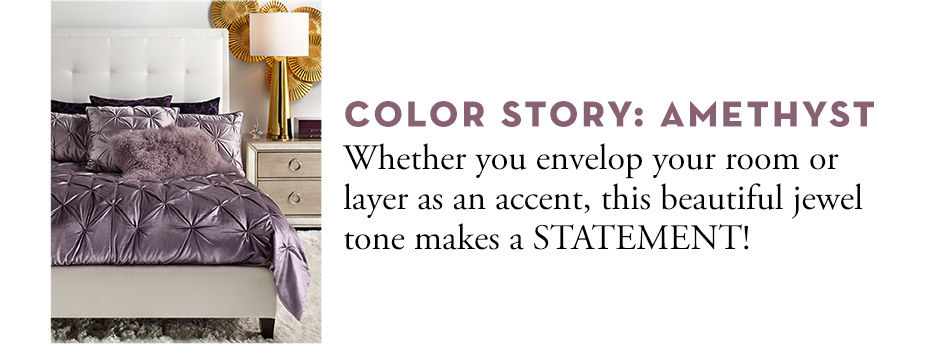Color Story: Amethyst - On trend and stunning, amethyst is sophisticated, elegant, and romantic.