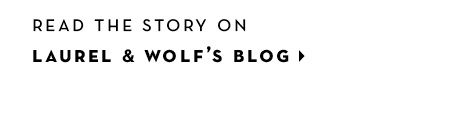 Read the full story on Laurel & Wolf's Blog