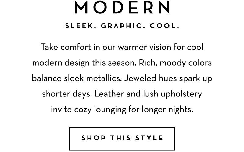 Modern: Sleek. Graphic. Cool. Shop this Style