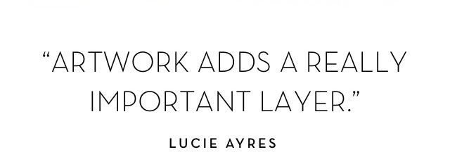 Artwork adds a really important layer - Lucie Ayres
