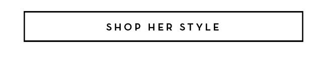 Shop her Style
