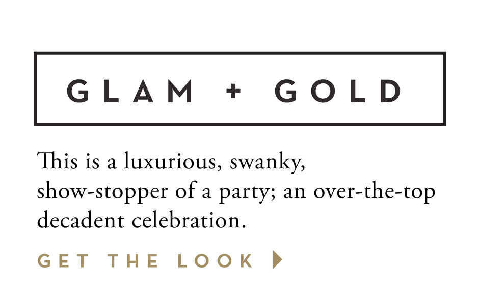 Glam and Gold, get the look