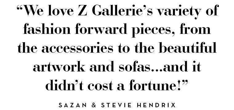 We love Z Gallerie's veriety of fashion forward pieces...