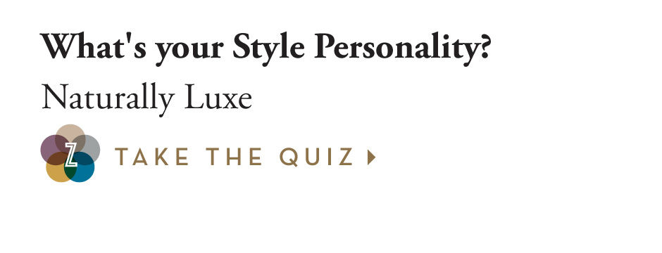 What's your style personality? Naturally Luxe