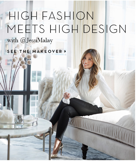 High Fashion Meets High Design with Jessi Malay. See the jaw-dropping makeover.