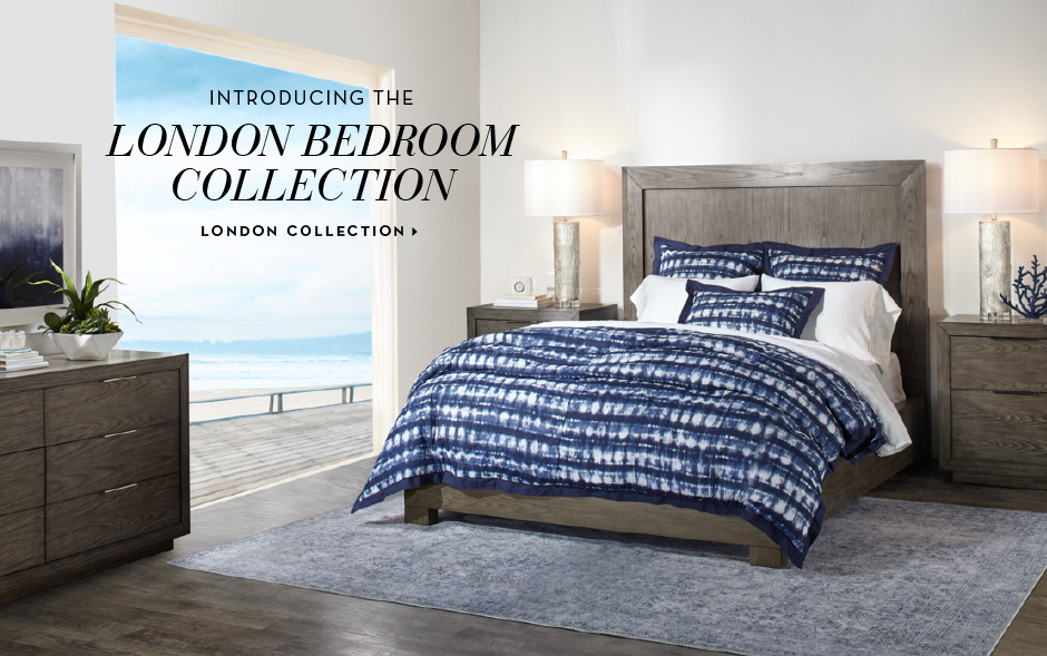 Introducing the London Bedroom Collection. View Collection