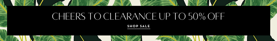 Cheers to Clearance! Up to 50% Off - Shop Now