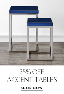 25% Off Accent Tables