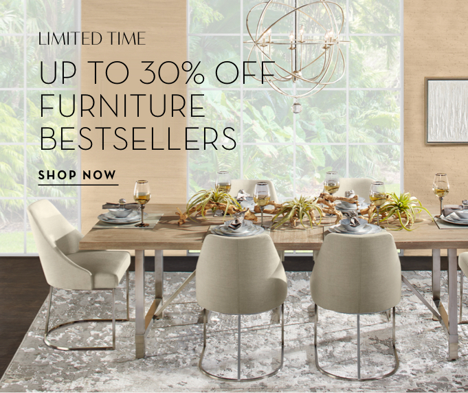 Limited time. Up to 30% off Furniture Bestsellers.