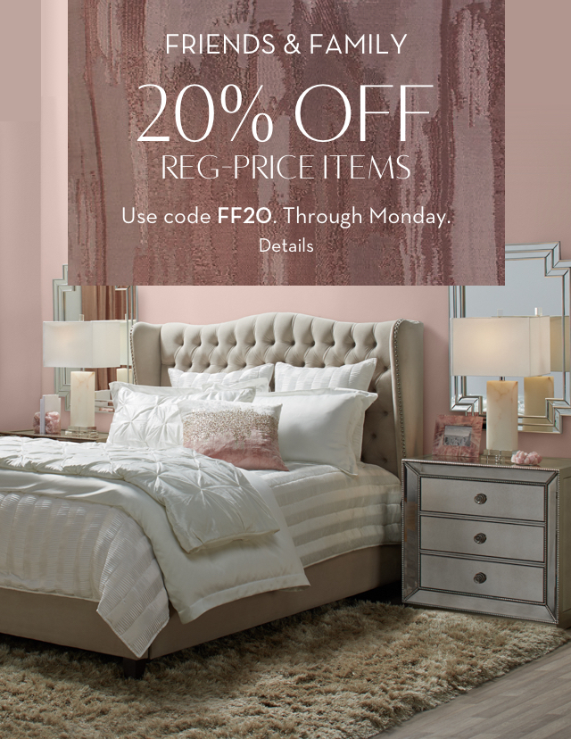 Friends and Family through Monday. 20% off Regular-price items with code FF20. See details.