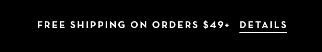 Free Shipping on orders $49+