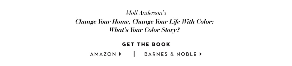Moll Anderson, Author of Change Your Home, Change Your Life With Color: What's your Color Story?