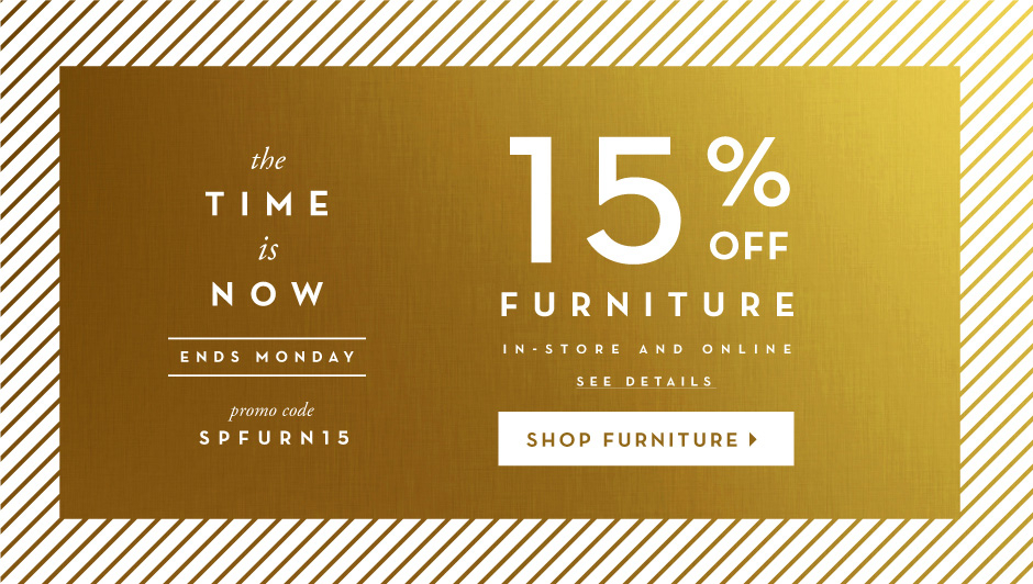The Time is now. 15% Off Furniture