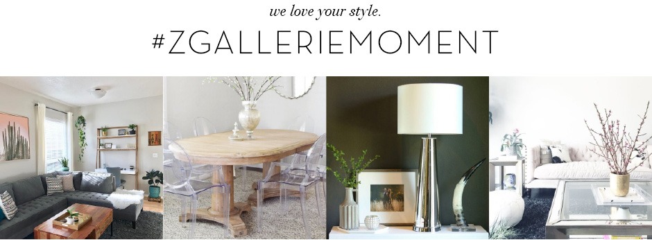 We love your style. Shop the Z Gallerie Moments
