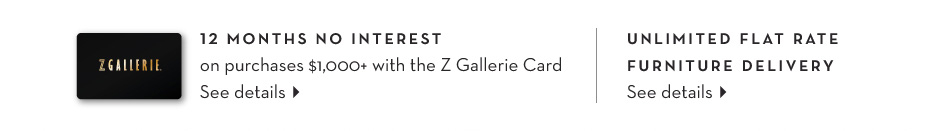The Z Gallerie Credit Card and Unlimited Flat Rate Furniture Delivery