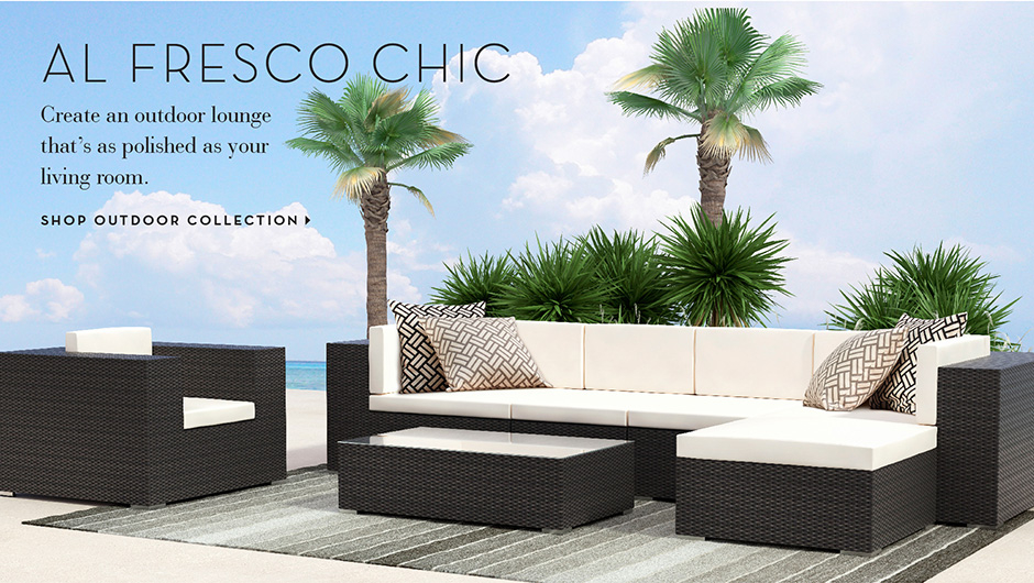 Al Fresco Chic: Create an outdoor lounge that's as polished as your living room. Shop Outdoor Collection >