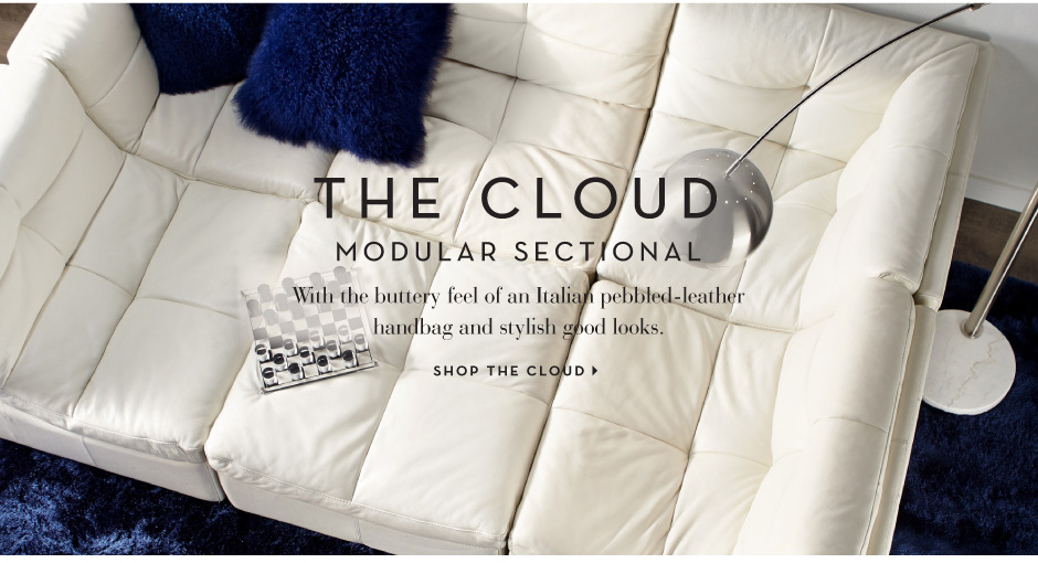 The Cloud Modular Sectional. 3 pieces. Infinite Possibilities. Shop the Cloud >