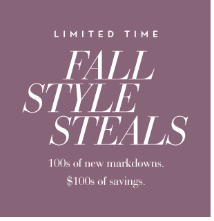 Fall Style Steals - 100s of new markdowns