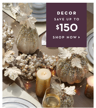 Decor - Save up to $150