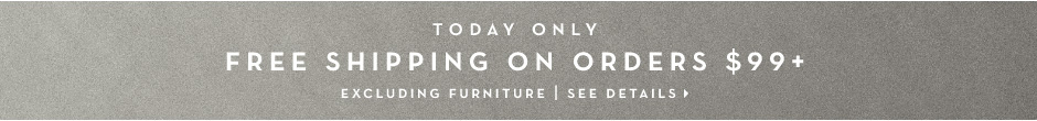 Free Shipping Today only! See Details