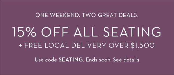 15% off All Seating / Free Local Delivery - See Details