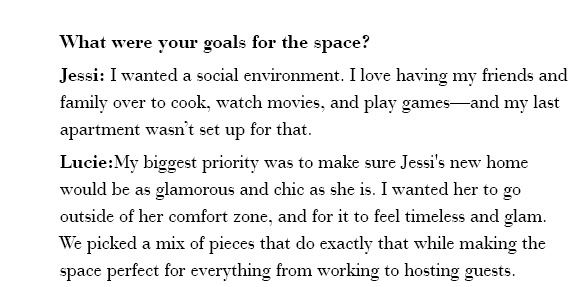 What were your goals for the space? Jessi: I wanted a social environment. I love having my friends and family over to cook, watch movies, and play games—and my last apartment wasn't set up for that.