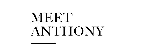 Meet Anthony
